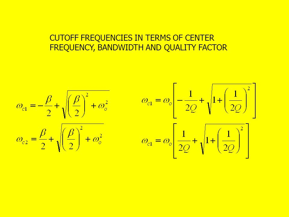CUTOFF FREQUENCIES IN TERMS OF CENTER FREQUENCY, BANDWIDTH AND QUALITY FACTOR