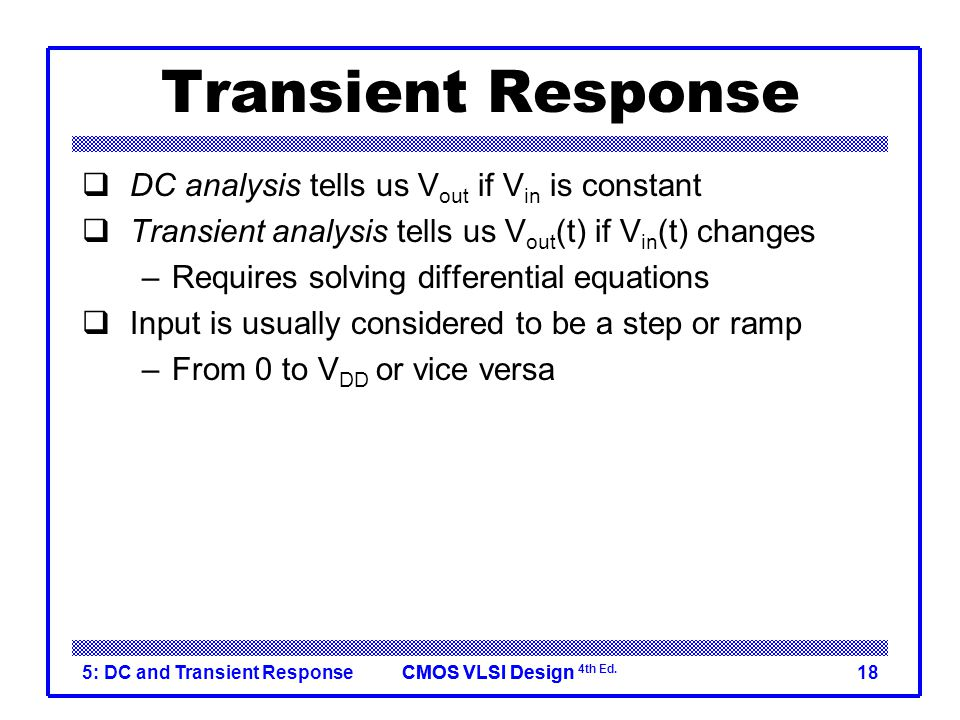 Transient Response DC analysis tells us Vout if Vin is constant