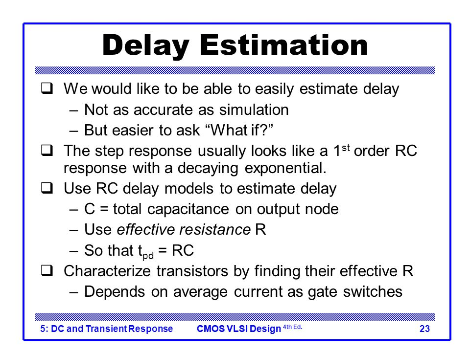 Delay Estimation We would like to be able to easily estimate delay