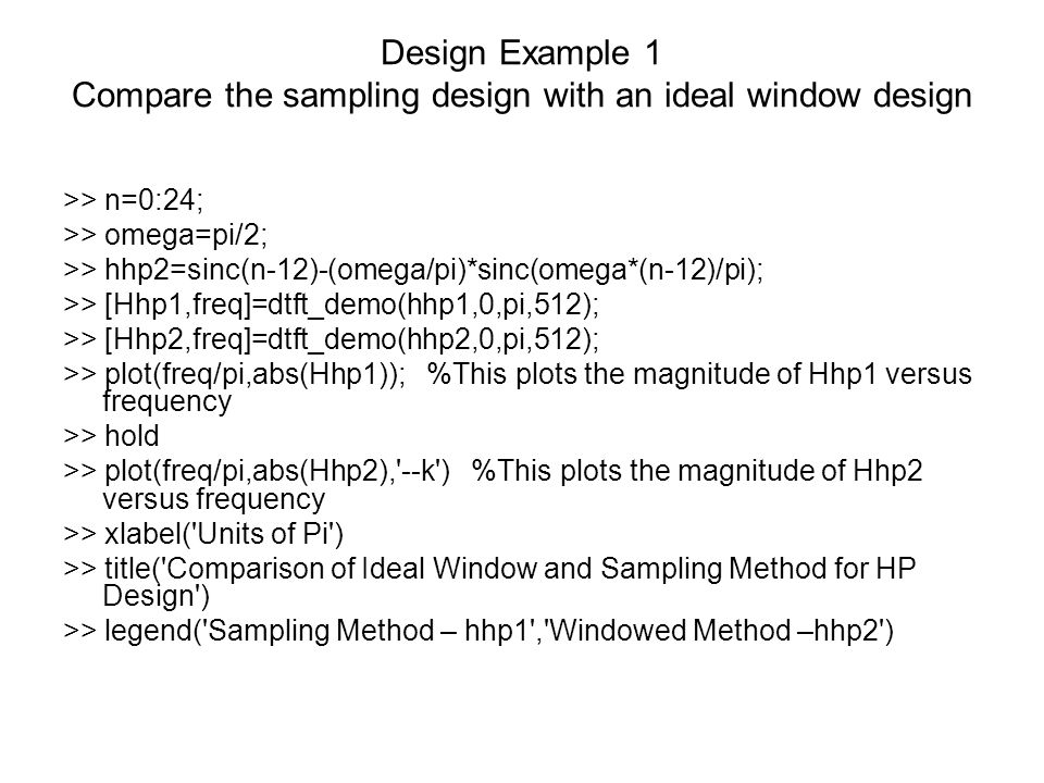 Design Example 1 Compare the sampling design with an ideal window design