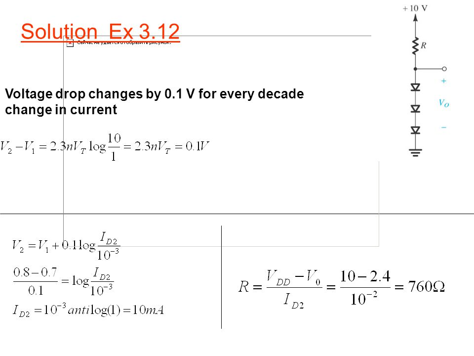 Solution Ex 3.12 Voltage drop changes by 0.1 V for every decade change in current