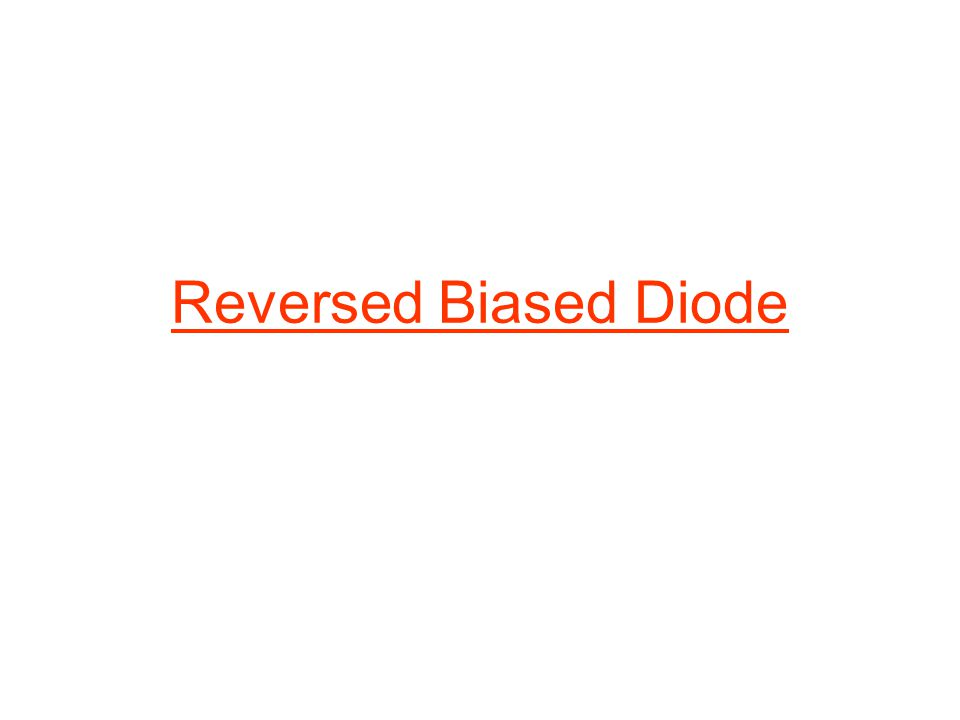 Reversed Biased Diode