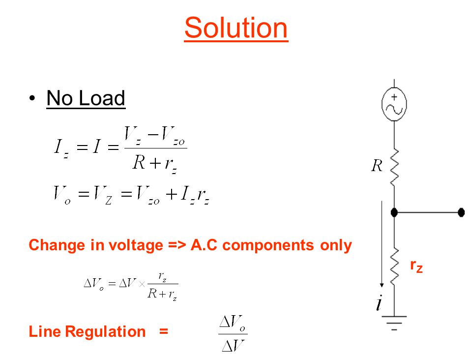 Solution No Load Change in voltage => A.C components only