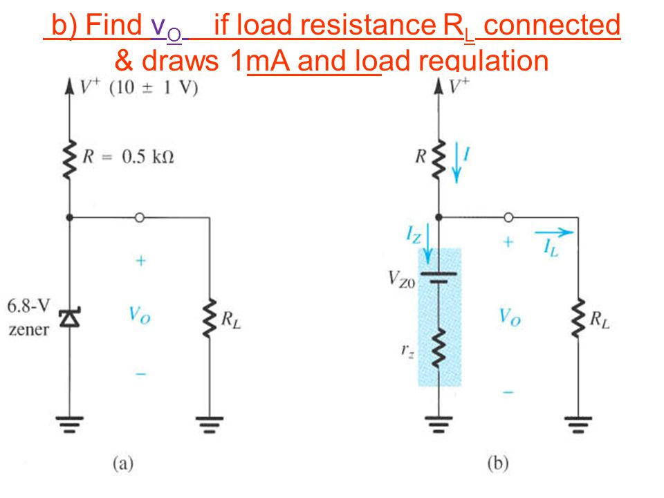 b) Find vO if load resistance RL connected & draws 1mA and load regulation