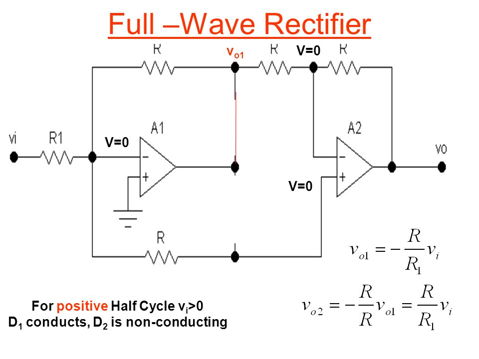 For positive Half Cycle vi>0 D1 conducts, D2 is non-conducting