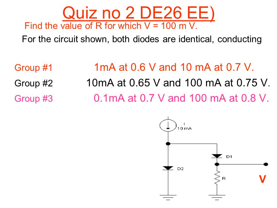Quiz no 2 DE26 EE) V Find the value of R for which V = 100 m V.