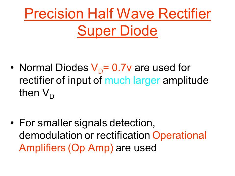 Precision Half Wave Rectifier Super Diode