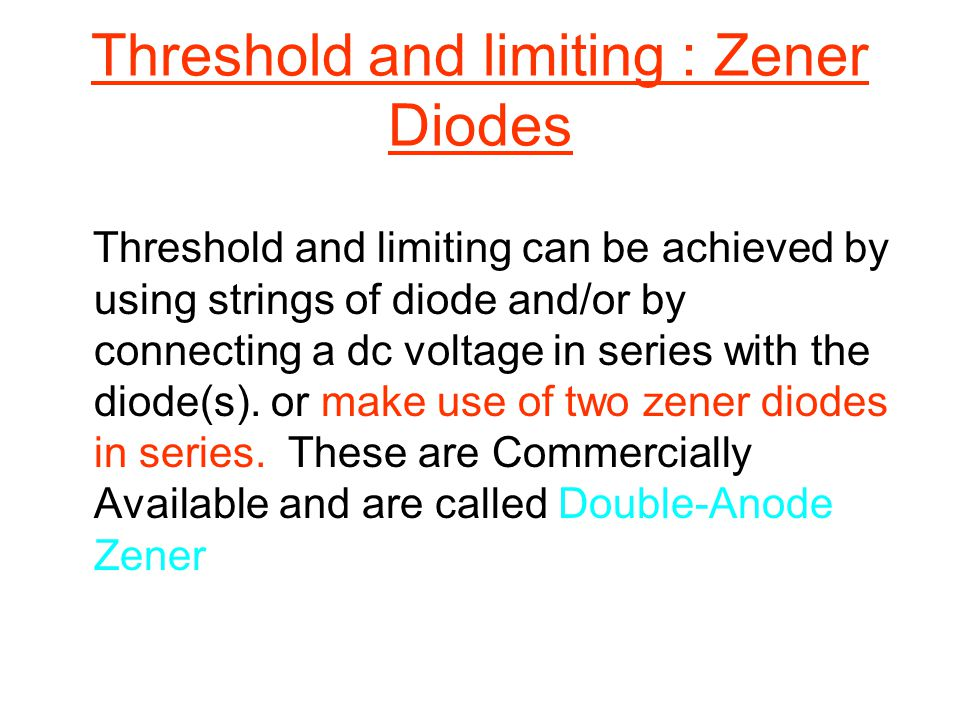 Threshold and limiting : Zener Diodes