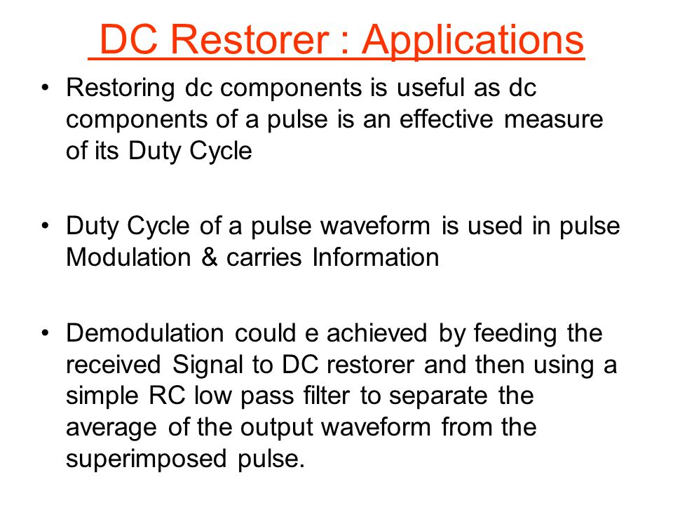 DC Restorer : Applications