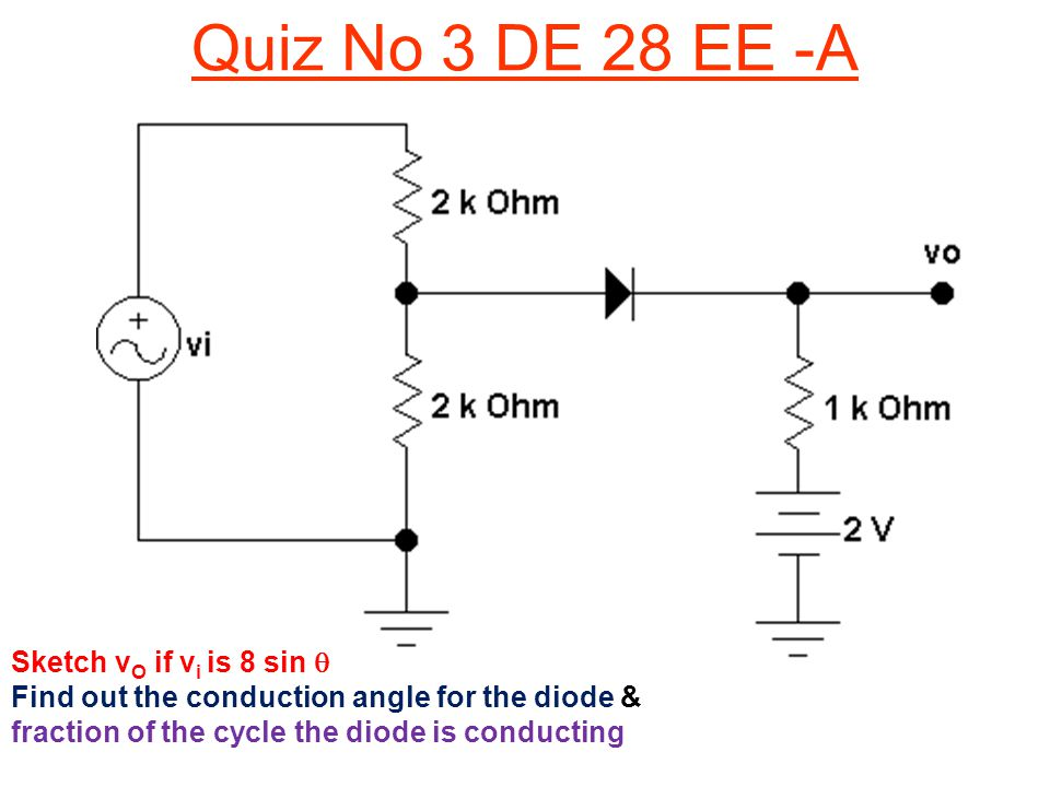 Quiz No 3 DE 28 EE -A Sketch vO if vi is 8 sin 