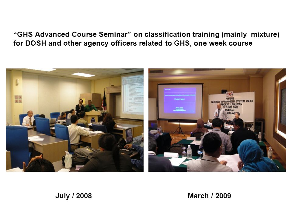 GHS Advanced Course Seminar on classification training (mainly mixture) for DOSH and other agency officers related to GHS, one week course