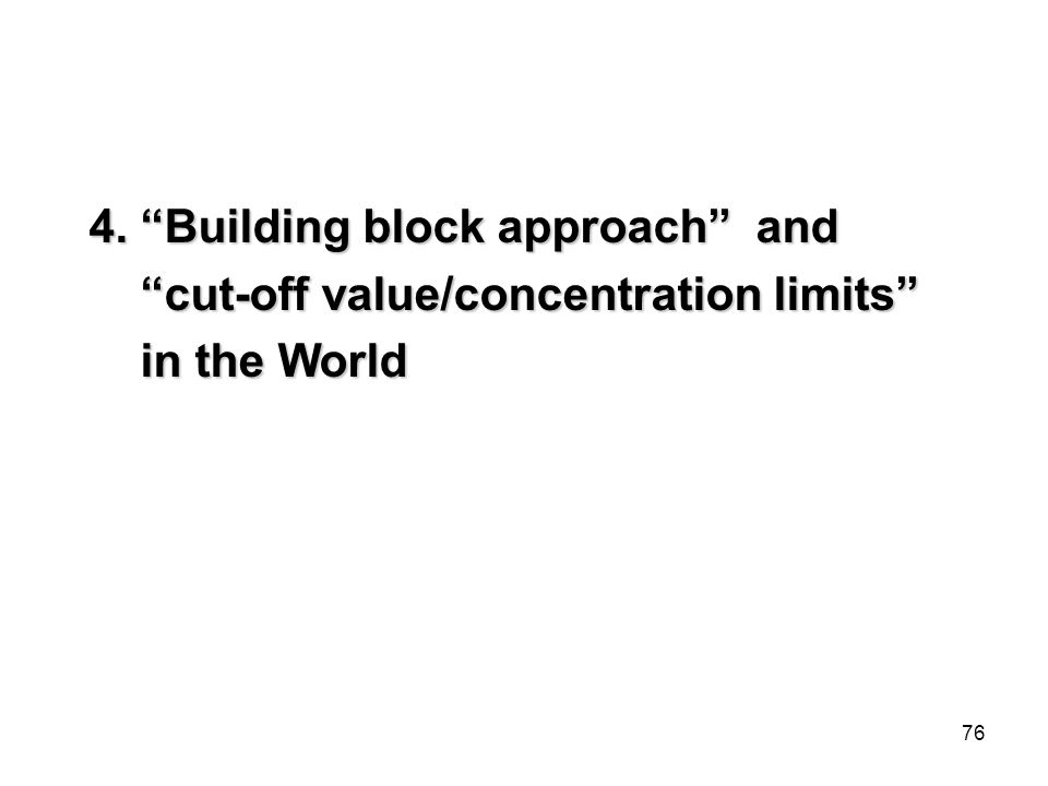 4. Building block approach and cut-off value/concentration limits