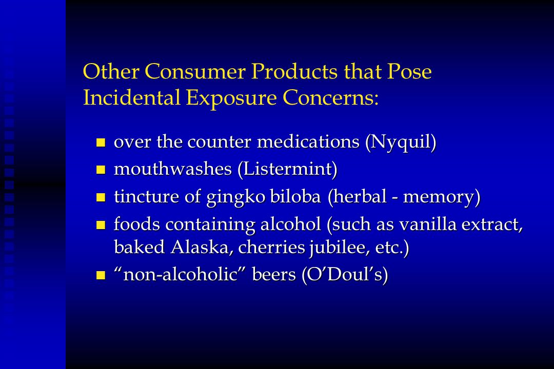 Other Consumer Products that Pose Incidental Exposure Concerns:
