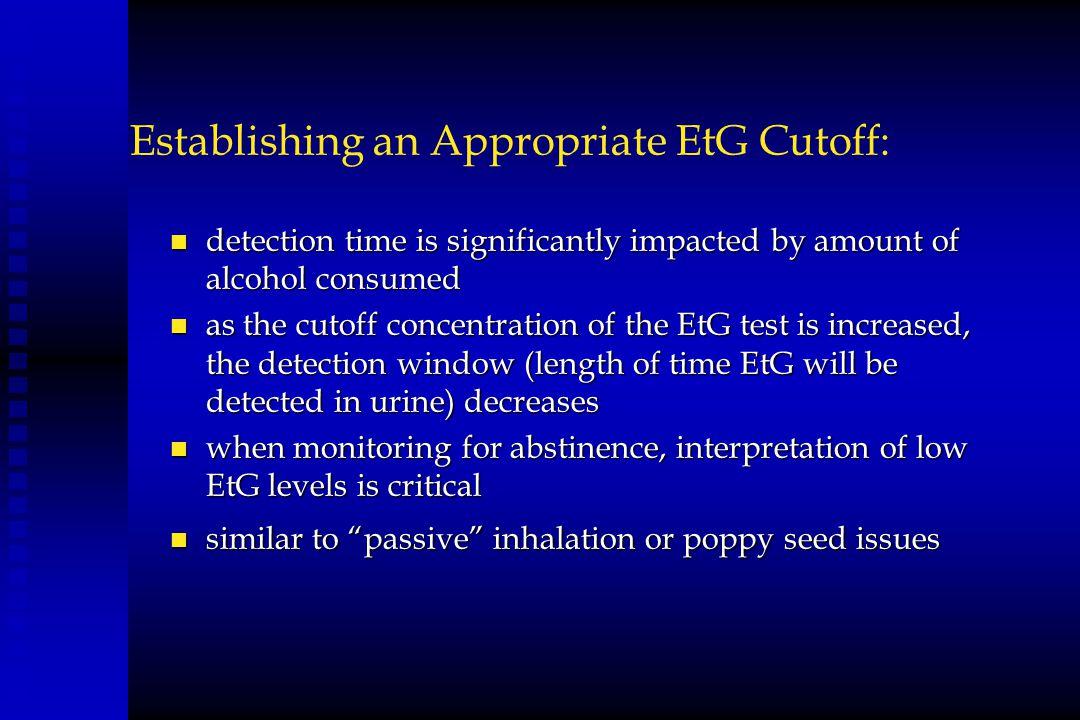 Establishing an Appropriate EtG Cutoff:
