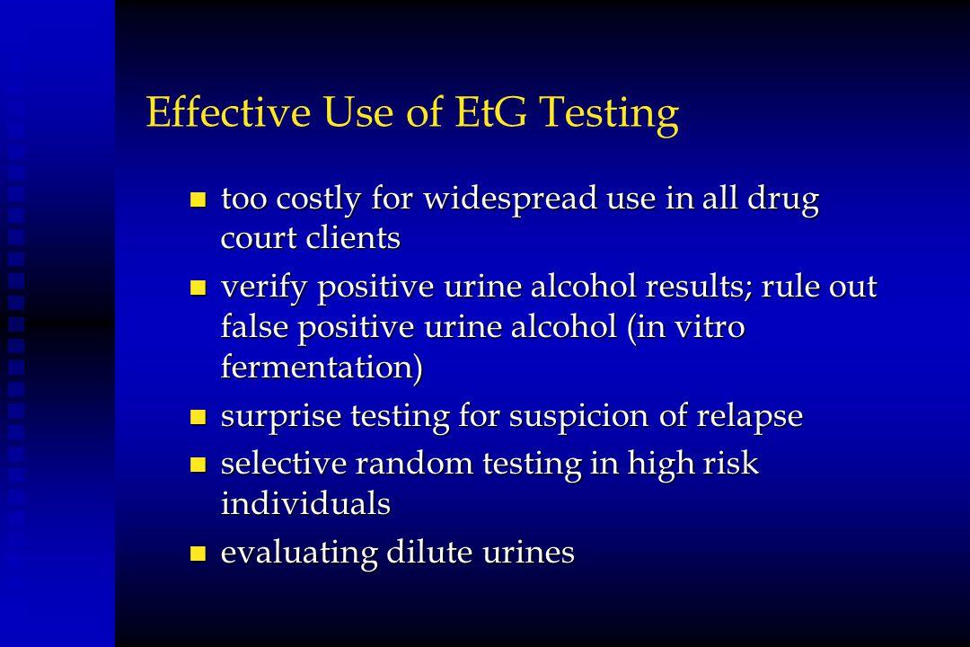 Effective Use of EtG Testing