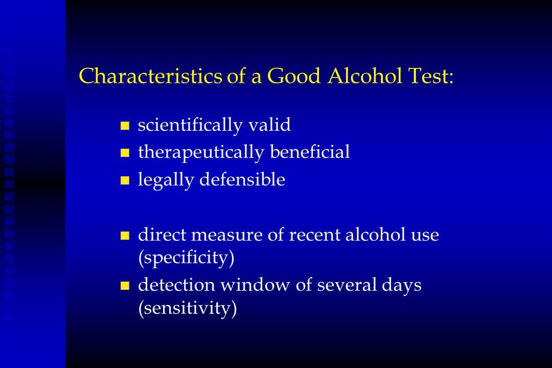 Characteristics of a Good Alcohol Test:
