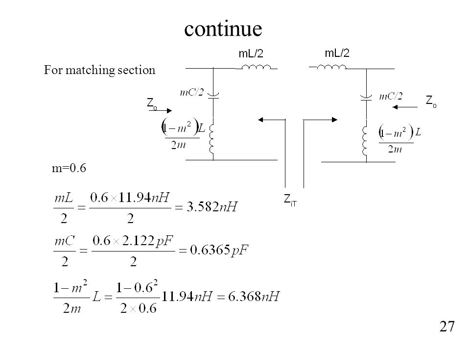 continue For matching section m=0.6 27