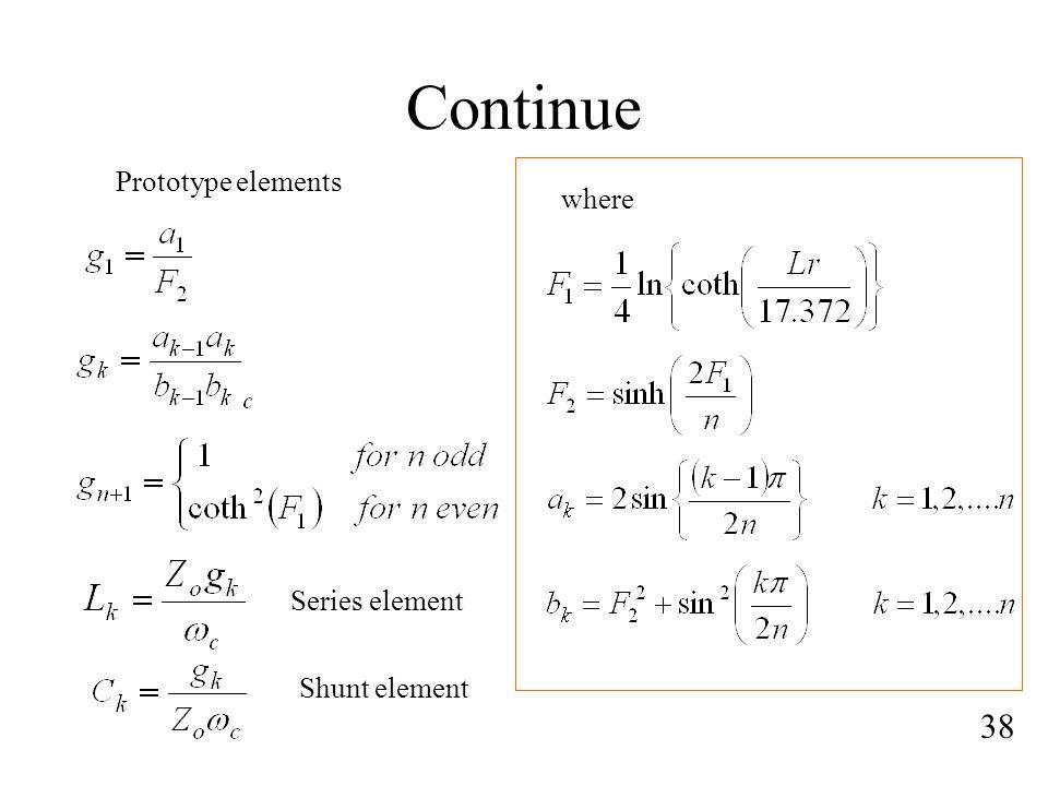 Continue Prototype elements where Series element Shunt element 38