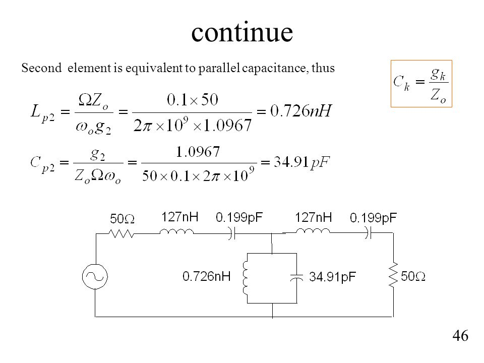 continue Second element is equivalent to parallel capacitance, thus 46