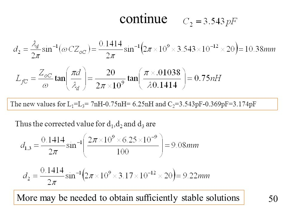 continue More may be needed to obtain sufficiently stable solutions 50