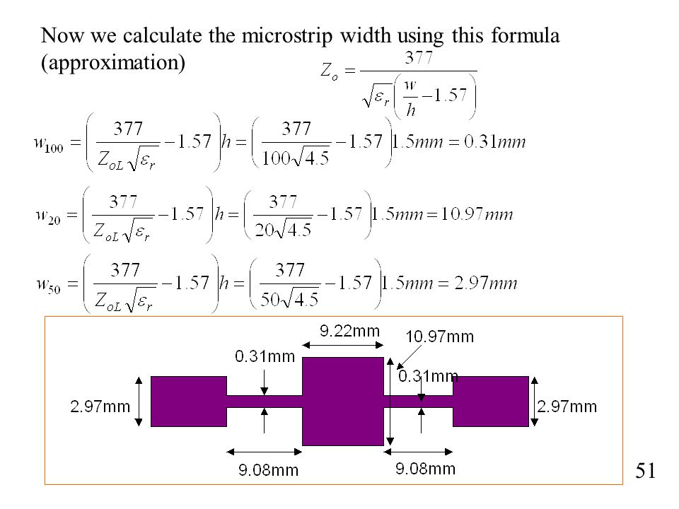 Now we calculate the microstrip width using this formula (approximation)