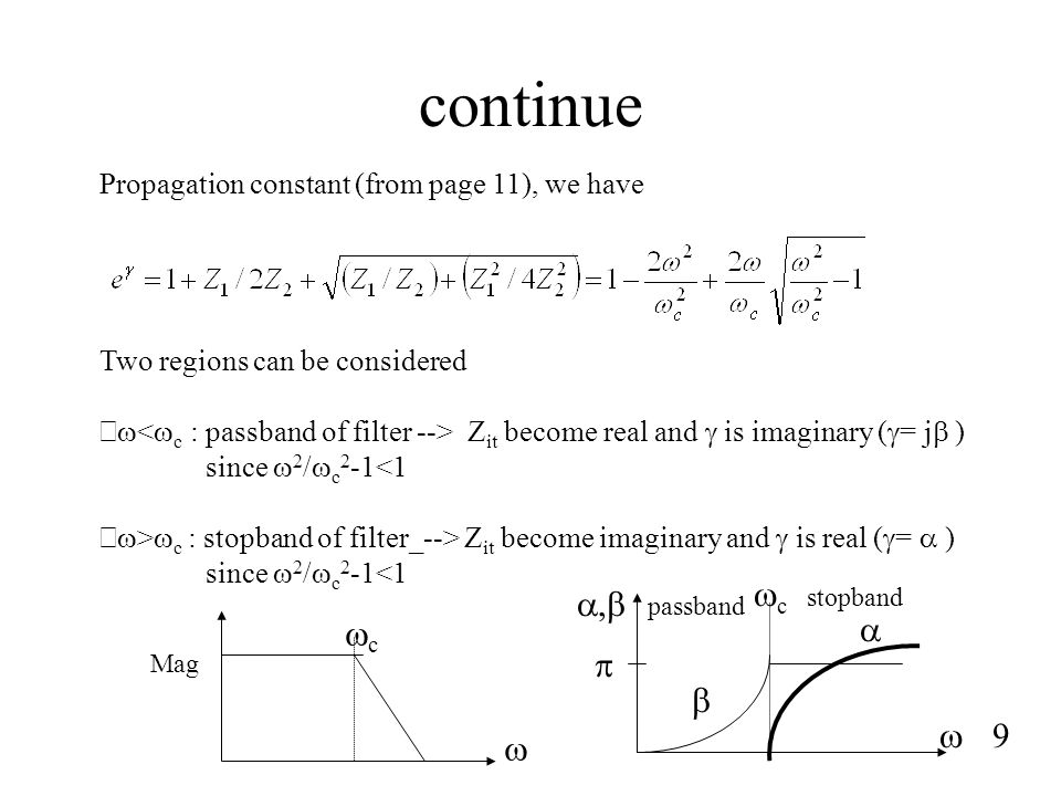 continue Propagation constant (from page 11), we have. Two regions can be considered.