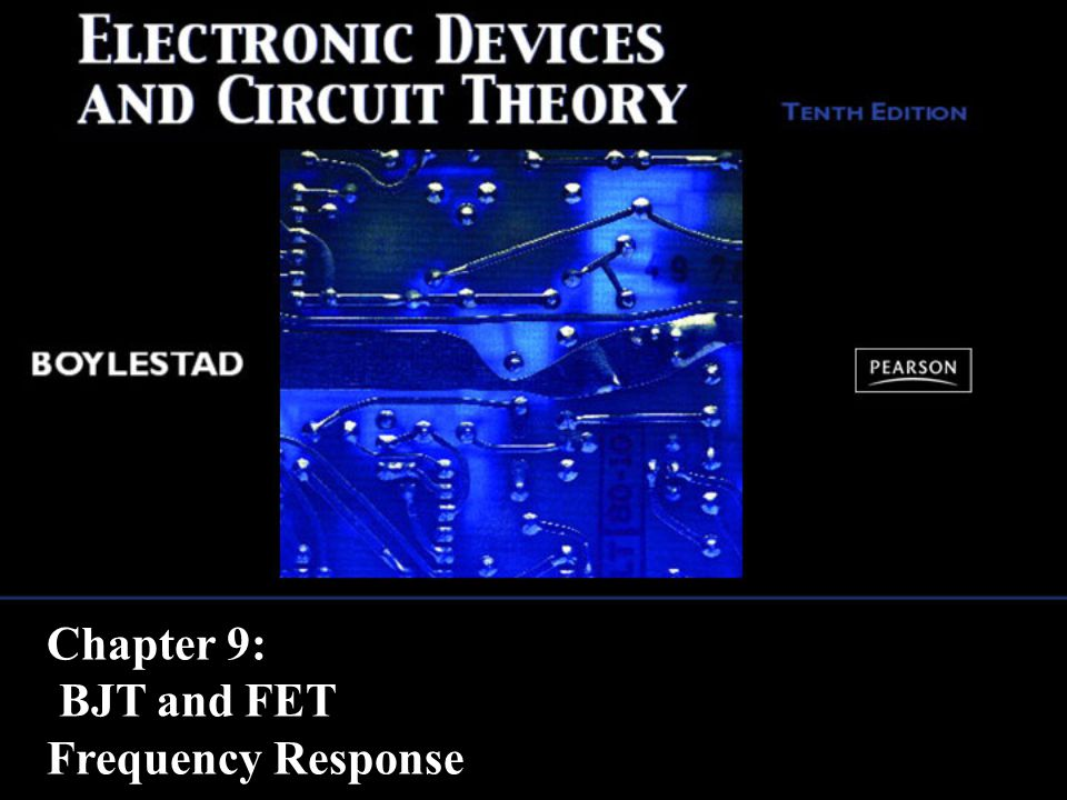 Chapter 9: BJT and FET Frequency Response