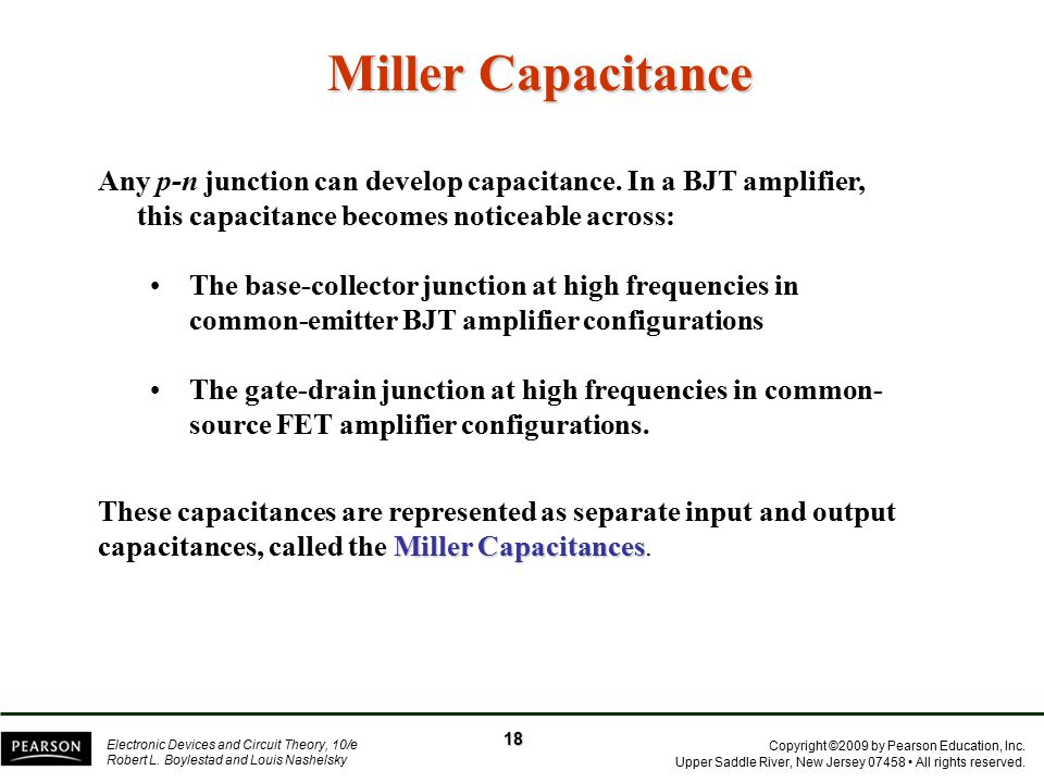 Miller Capacitance Any p-n junction can develop capacitance. In a BJT amplifier, this capacitance becomes noticeable across: