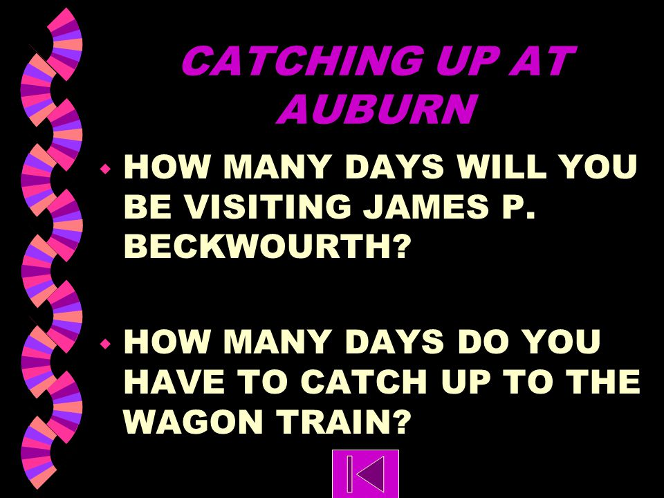 CATCHING UP AT AUBURN HOW MANY DAYS WILL YOU BE VISITING JAMES P.
