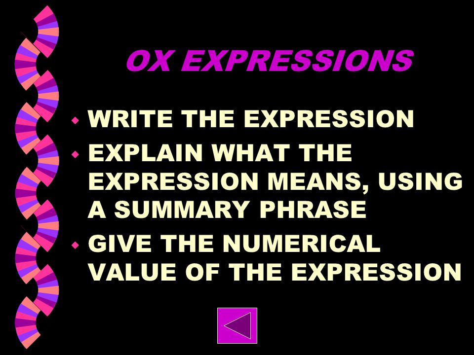 OX EXPRESSIONS WRITE THE EXPRESSION