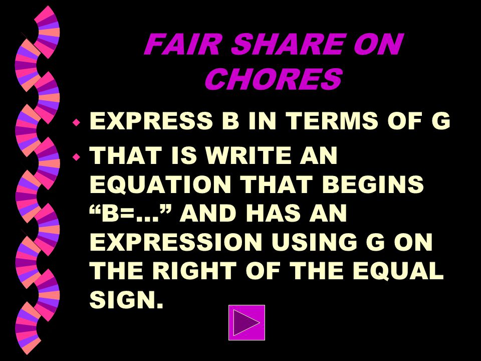 FAIR SHARE ON CHORES EXPRESS B IN TERMS OF G