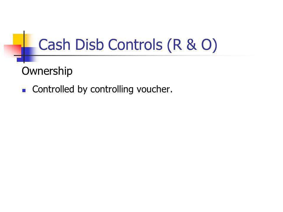 Cash Disb Controls (R & O)