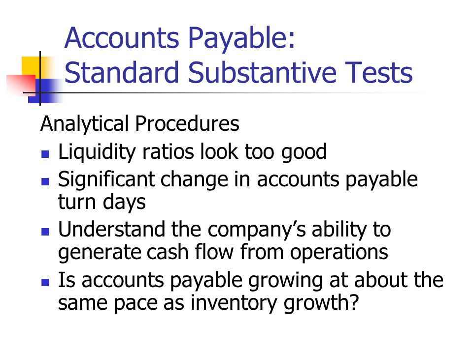 Accounts Payable: Standard Substantive Tests