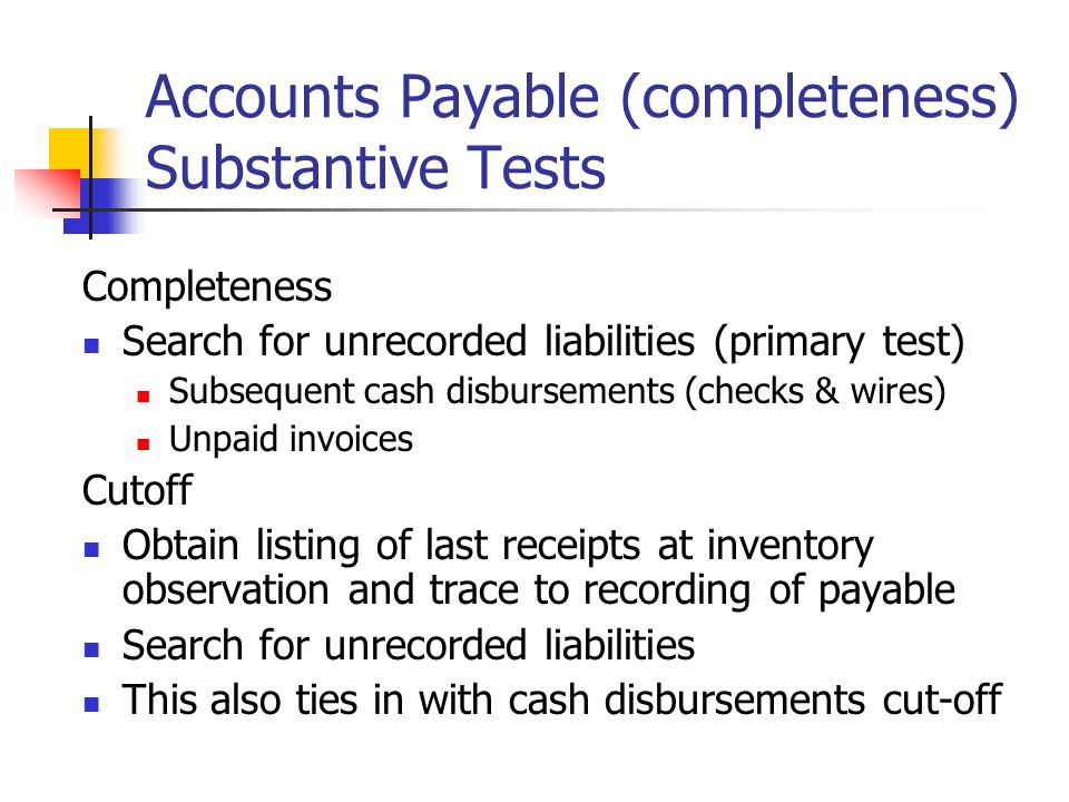 Accounts Payable (completeness) Substantive Tests