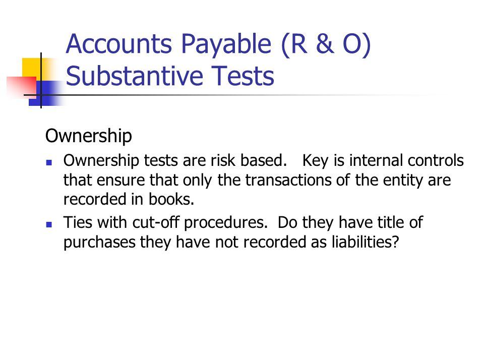 Accounts Payable (R & O) Substantive Tests