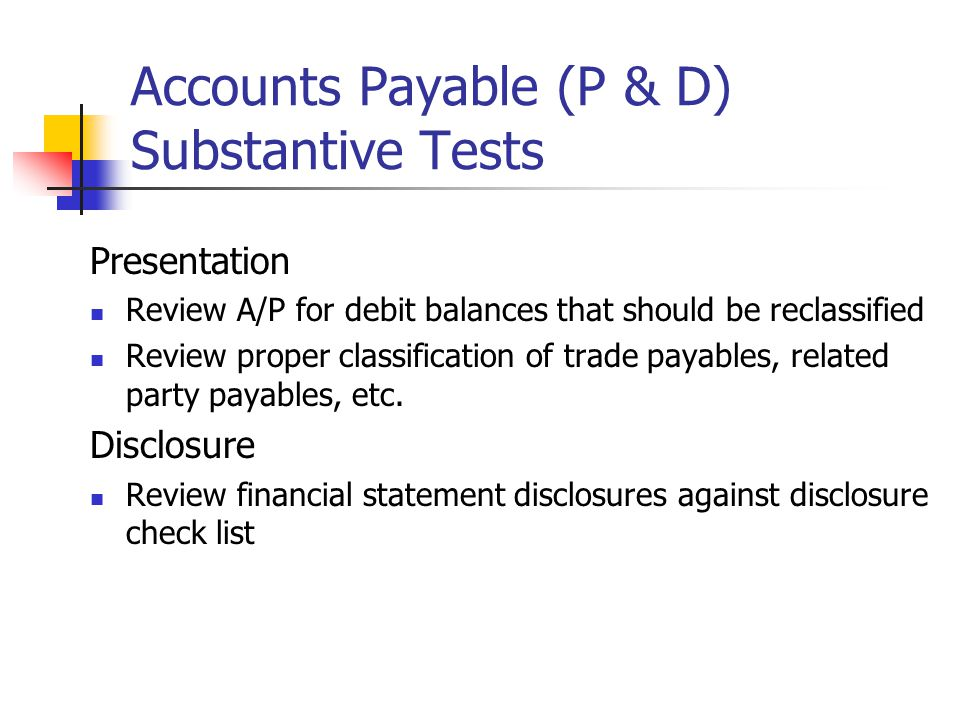 Accounts Payable (P & D) Substantive Tests