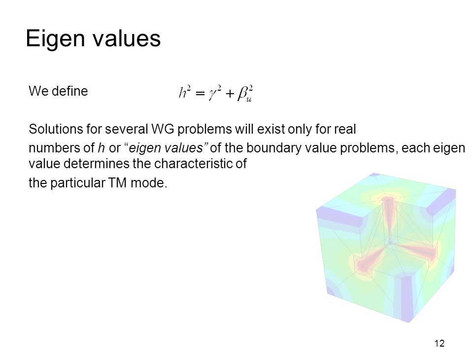 Eigen values We define. Solutions for several WG problems will exist only for real.