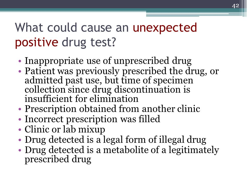 What could cause an unexpected positive drug test