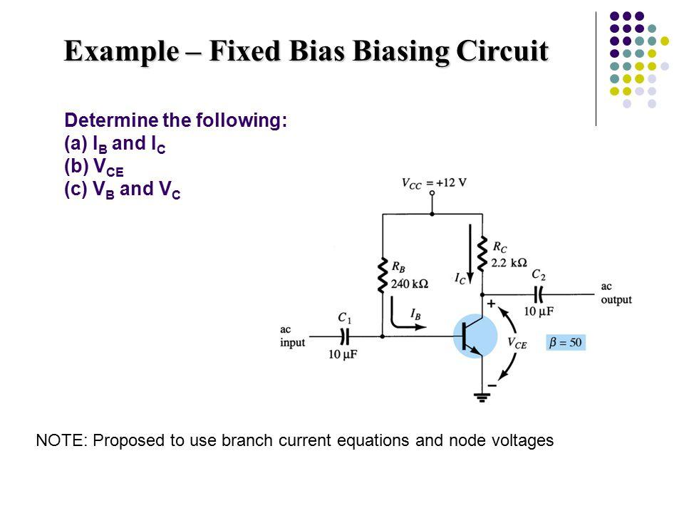 Example – Fixed Bias Biasing Circuit