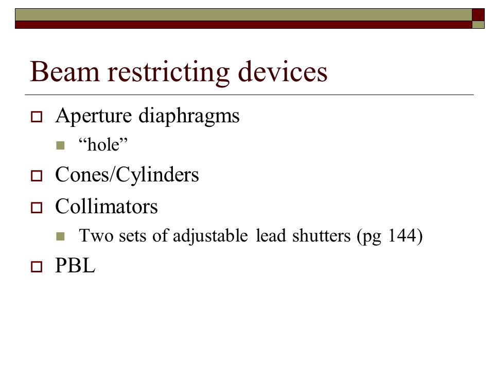 Beam restricting devices