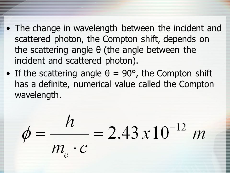 The change in wavelength between the incident and scattered photon, the Compton shift, depends on the scattering angle θ (the angle between the incident and scattered photon).