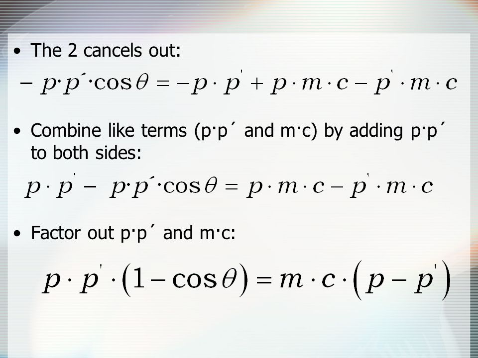 The 2 cancels out: Combine like terms (p·p´ and m·c) by adding p·p´ to both sides: Factor out p·p´ and m·c: