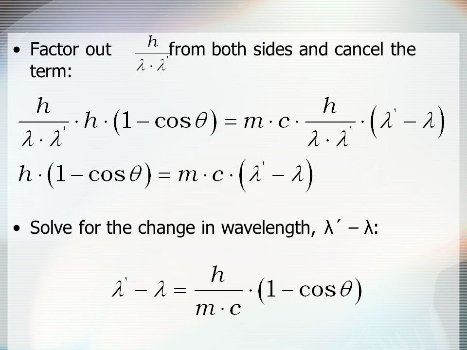 Factor out from both sides and cancel the term:
