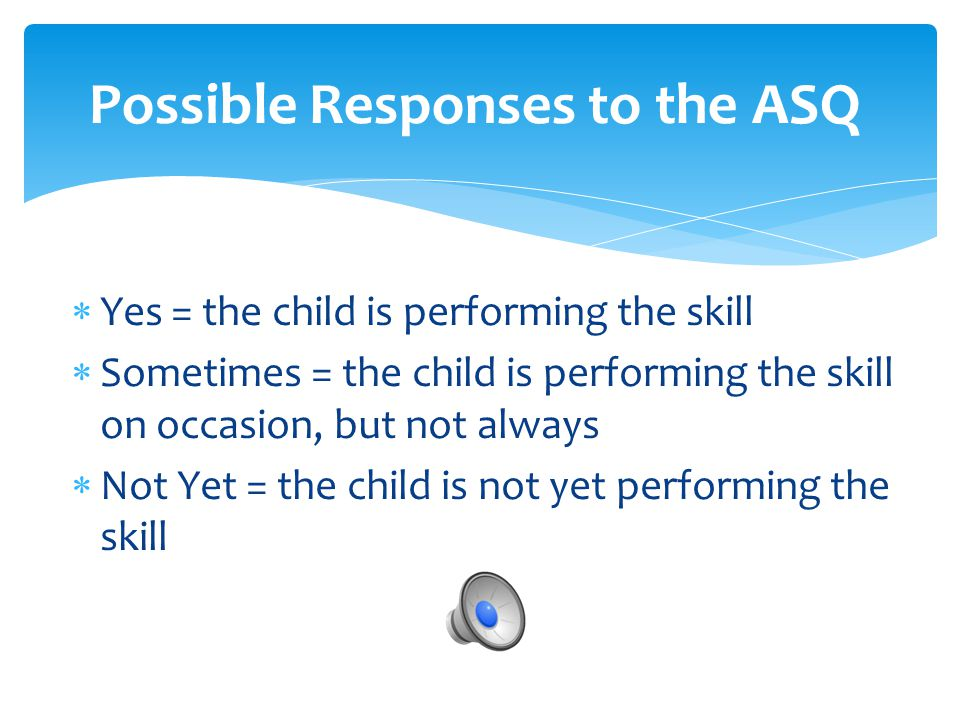 Possible Responses to the ASQ