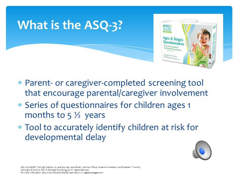What is the ASQ-3 Parent- or caregiver-completed screening tool that encourage parental/caregiver involvement.