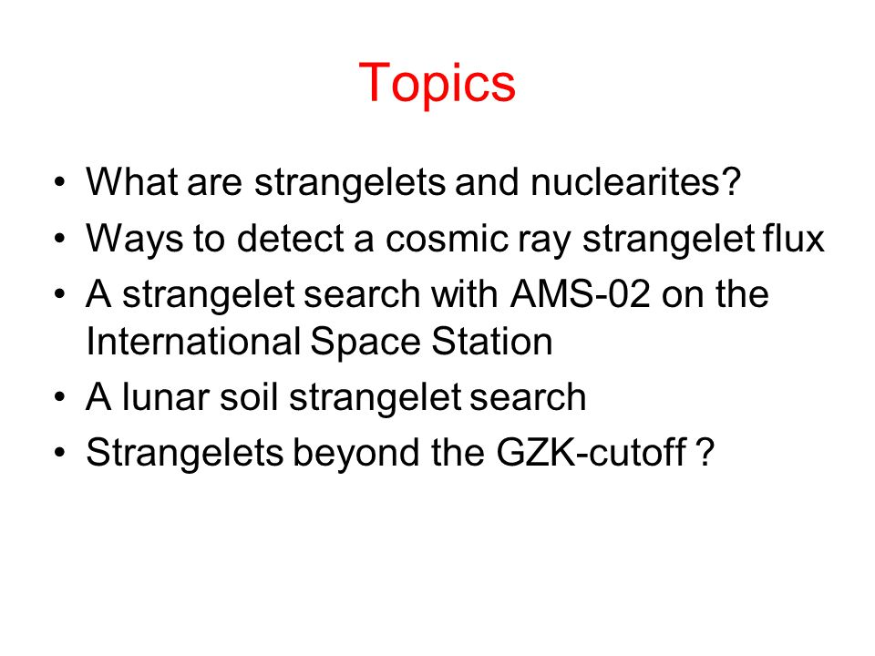 Topics What are strangelets and nuclearites