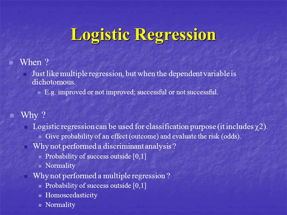Logistic Regression When Why