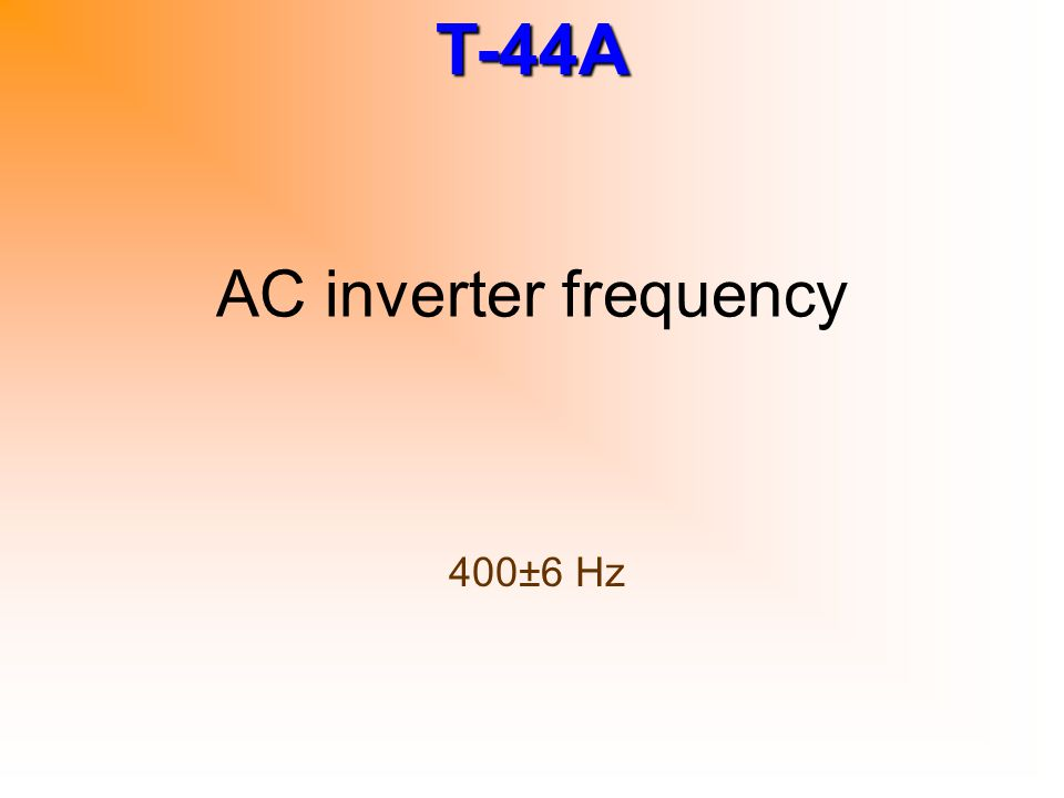 AC inverter frequency 400±6 Hz