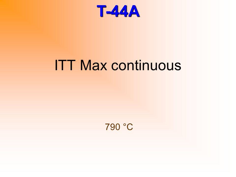 ITT Max continuous 790 °C