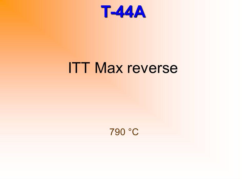ITT Max reverse 790 °C